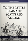 To the Little Remnant Scattered Abroad
