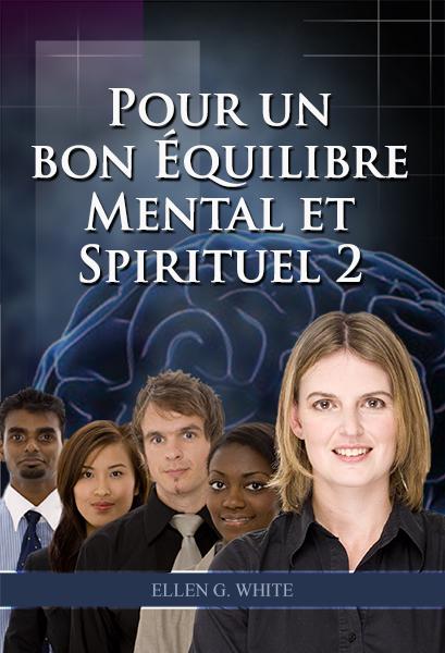 Pour un bon Équilibre Mental et Spirituel 2