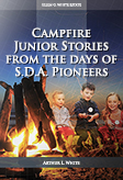 Campfire Junior Stories from the days of S.D.A. Pioneers