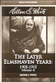 Ellen G. White: The Later Elmshaven Years: 1905-1915 (vol. 6)