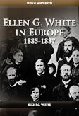 Ellen G. White in Europe 1885-1887