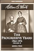 Ellen G. White: The Progressive Years: 1862-1876 (vol. 2)