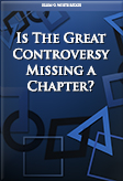 Is The Great Controversy Missing a Chapter?
