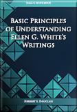 Basic Principles of Understanding Ellen G. White's Writings