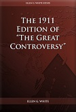 """The 1911 Edition of """"The Great Controversy"""""""