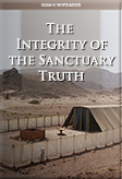 The Integrity of the Sanctuary Truth