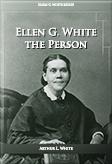 Ellen G. White the Person