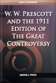 W. W. Prescott and the 1911 Edition of The Great Controversy