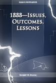 1888—Issues, Outcomes, Lessons