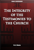 The Integrity of the Testimonies to the Church
