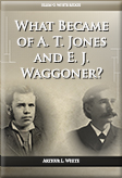 What Became of A. T. Jones and E. J. Waggoner?