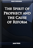 The Spirit of Prophecy and the Cause of Reform