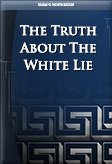 The Truth About The White Lie