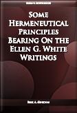 Some Hermeneutical Principles Bearing On the Ellen G. White Writings