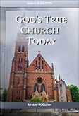 God's True Church Today