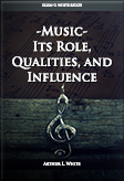 Music—Its Role, Qualities, and Influence