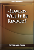 Slavery—Will It Be Revived?