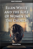 Ellen White and the Role of Women in the Church
