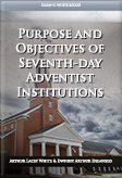 Purpose and Objectives of Seventh-day Adventist Institutions