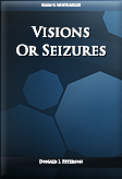 Visions Or Seizures