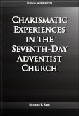 Charismatic Experiences in the Seventh-Day Adventist Church