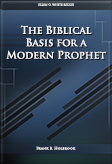 The Biblical Basis for a Modern Prophet