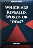 Which Are Revealed, Words or Ideas?