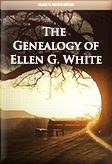 The Genealogy of Ellen G. White