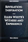 Revelation-Inspiration—Ellen White's Witness and Experience