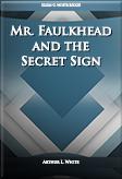 Mr. Faulkhead and the Secret Sign