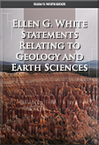 Ellen G. White Statements Relating to Geology and Earth Sciences