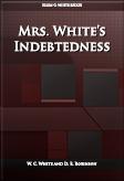 Mrs. White's Indebtedness