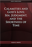 Calamities and God's Love; Sin, Judgment, and the Shortness of Time