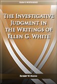 The Investigative Judgment in the Writings of Ellen G. White