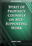 Spirit of Prophecy Counsels on Self-Supporting Work