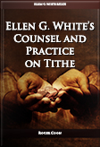Ellen G. White's Counsel and Practice on Tithe