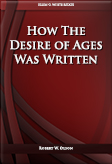 How The Desire of Ages Was Written
