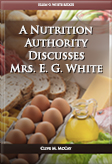 A Nutrition Authority Discusses Mrs. E. G. White