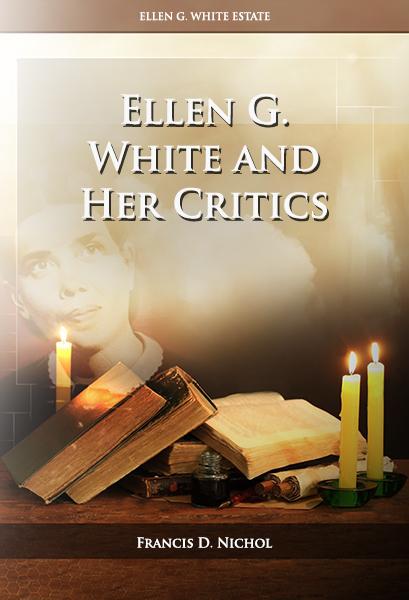 Ellen G. White and Her Critics