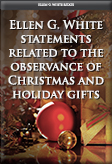 Ellen G. White statements related to the observance of Christmas and holiday gifts
