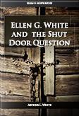 Ellen G. White and the Shut Door Question