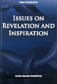 Issues on Revelation and Inspiration
