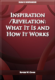 Inspiration/Revelation: What It Is and How It Works