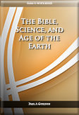 The Bible, Science, and Age of the Earth