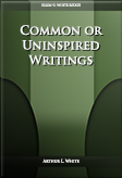 Common or Uninspired Writings