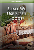 Shall We Use Flesh Foods?