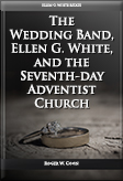 The Wedding Band, Ellen G. White, and the Seventh-Day Adventist Church
