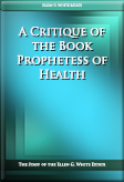 A Critique of the Book Prophetess of Health