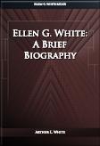 Ellen G. White: A Brief Biography