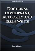 Doctrinal Development, Authority, and Ellen White